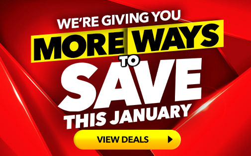 WE'RE GIVING YOU MORE WAYS TO SAVE THIS JANUARY