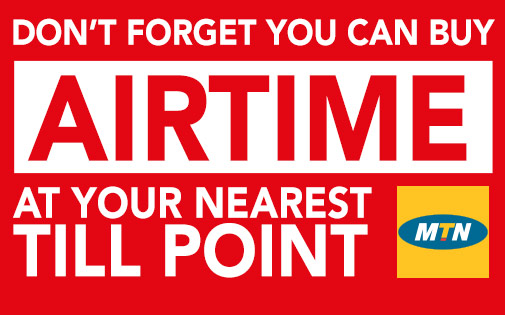 DON'T FORGET YOU CAN BUY AIRTIME AT YOUR NEAREST TILL POINT